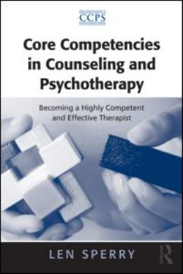 Core Competencies in Counseling and Psychotherapy Becoming a Highly Competent and Effective Therapist  2011 edition cover