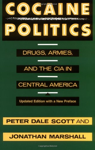 Cocaine Politics Drugs, Armies, and the CIA in Central America 2nd 1991 (Revised) edition cover