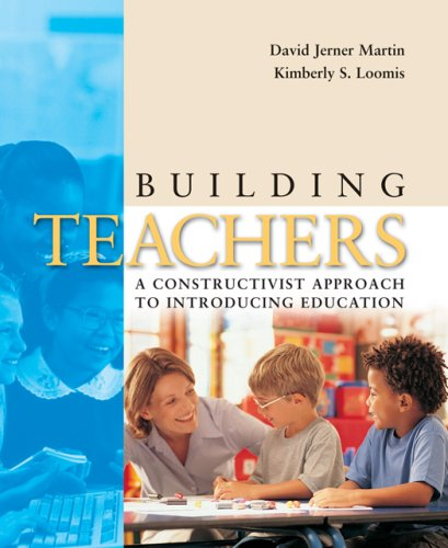 Building Teachers A Constructivist Approach to Introducing Education 7th 2007 edition cover
