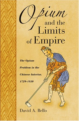 Opium and the Limits of Empire The Opium Problem in the Chinese Interior, 1729-1850  2005 edition cover