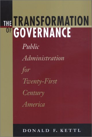 Transformation of Governance Public Administration for Twenty-First Century America  2002 9780801870491 Front Cover