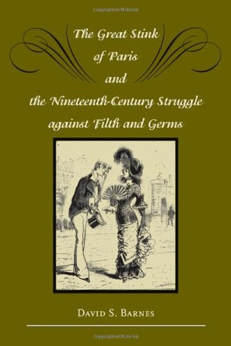 Great Stink of Paris and the Nineteenth-Century Struggle Against Filth and Germs   2007 edition cover