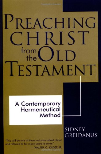 Preaching Christ from the Old Testament A Contemporary Hermeneutical Method  1999 edition cover