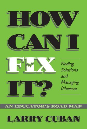 How Can I Fix It? Finding Solutions and Managing Dilemmas, an Educator's Road Map  2001 edition cover