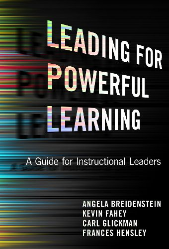 Leading for Powerful Learning A Guide for Instructional Leaders  2012 edition cover