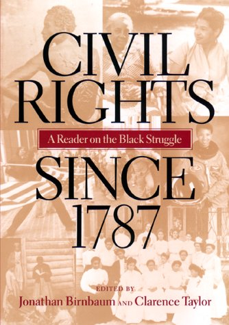Civil Rights since 1787 A Reader on the Black Struggle  2000 edition cover