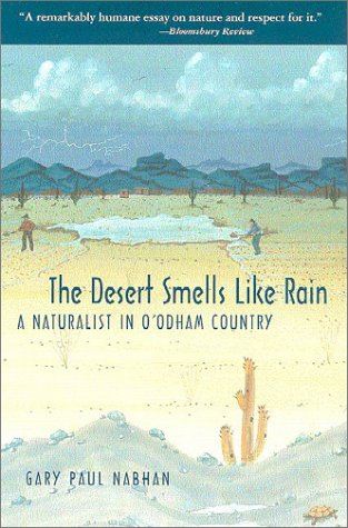 Desert Smells Like Rain A Naturalist in O'Odham Country  2002 edition cover