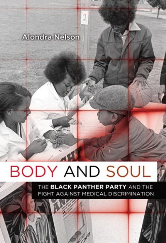 Body and Soul The Black Panther Party and the Fight Against Medical Discrimination  2011 edition cover