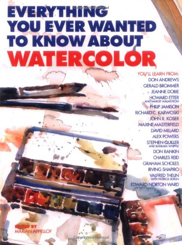 Everything You Ever Wanted to Know about Watercolor  N/A edition cover