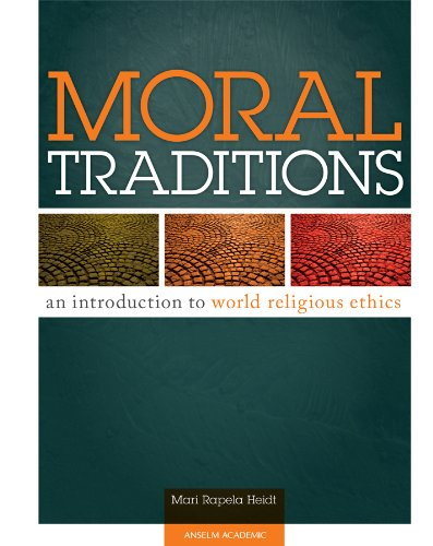 Moral Traditions An Introduction to World Religious Ethics  2010 9780884897491 Front Cover