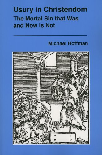 Usury in Christendom The Mortal Sin That Was and Now Is Not  2013 9780970378491 Front Cover