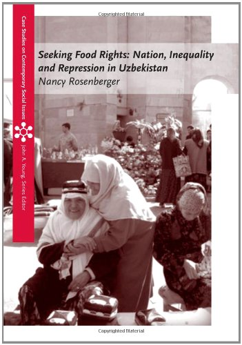 Seeking Food Rights Nation, Inequality and Repression in Uzbekistan  2012 edition cover