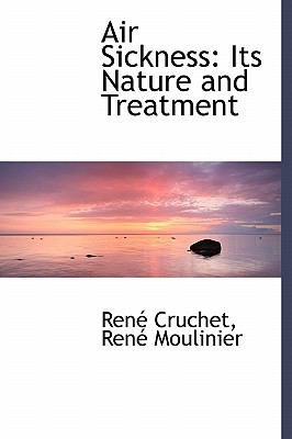 Air Sickness Its Nature and Treatment N/A 9781115192491 Front Cover