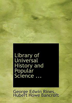 Library of Universal History and Popular Science N/A 9781115288491 Front Cover