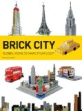 Brick City: Global Icons to Make from Lego  2013 edition cover