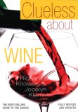 Clueless about Wine   2006 (Revised) 9781554072491 Front Cover
