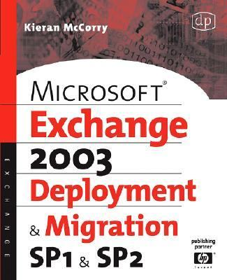 Microsoft Exchange Server 2003, Deployment and Migration SP1 and SP2   2006 9781555583491 Front Cover
