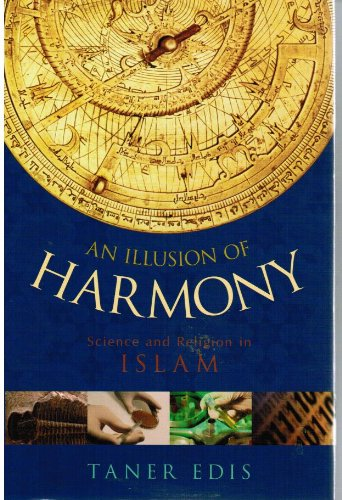 Illusion of Harmony Science and Religion in Islam  2007 9781591024491 Front Cover