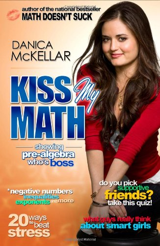 Kiss My Math Showing Pre-Algebra Who's Boss  2008 edition cover