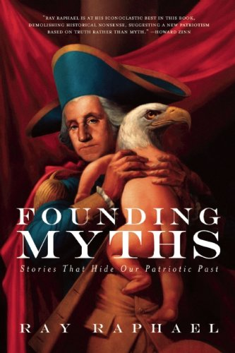 Founding Myths Stories That Hide Our Patriotic Past 2nd 2014 (Revised) edition cover