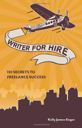 Writer for Hire 101 Secrets to Freelance Success  2012 edition cover