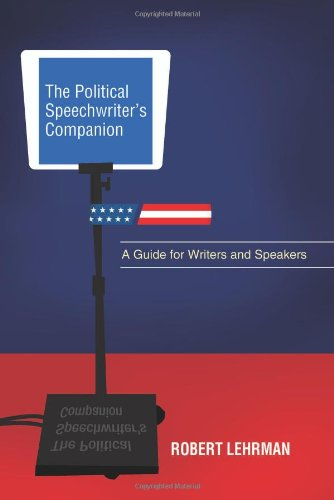 Political Speechwriter's Companion A Guide for Writers and Speakers  2008 (Revised) edition cover