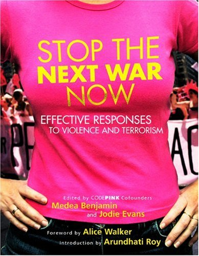 Stop the Next War Now Effective Responses to Violence and Terrorism  2005 edition cover