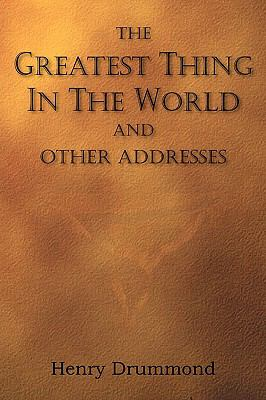 Greatest Thing in the World and Other Addresses  N/A 9781935785491 Front Cover