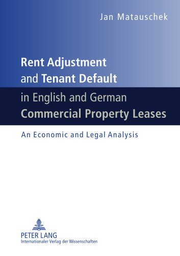 Rent Adjustment and Tenant Default in English and German Commercial Property Leases An Economic and Legal Analysis  2011 edition cover