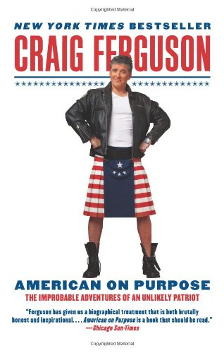 American on Purpose The Improbable Adventures of an Unlikely Patriot  2010 edition cover