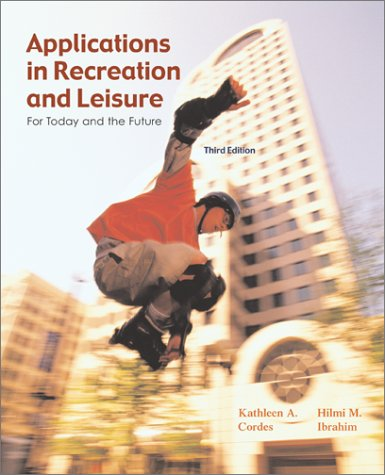 Applications in Recreation and Leisure For Today and the Future with PowerWeb Bind-In Passcard 3rd 2003 (Revised) 9780072552492 Front Cover