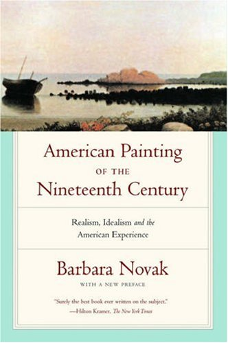American Painting of the Nineteenth Century Realism, Idealism, and the American Experience with a New Preface 3rd 2006 (Revised) edition cover