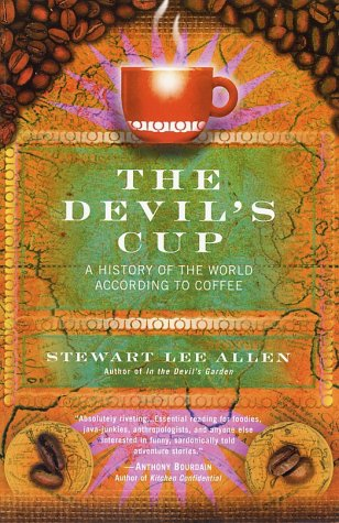 Devil's Cup A History of the World According to Coffee  2003 (Reprint) edition cover