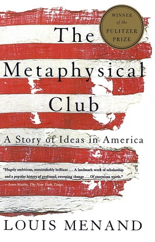 Metaphysical Club A Story of Ideas in America  2001 edition cover