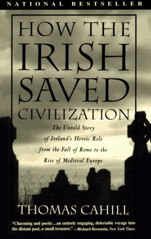 How the Irish Saved Civilization The Untold Story of Ireland's Heroic Role from the Fall of Rome to the Rise of Medieval Europe  1995 edition cover