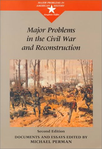 Major Problems in the Civil War and Reconstruction  2nd 1998 edition cover