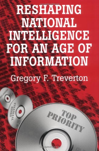 Reshaping National Intelligence for an Age of Information   2003 edition cover