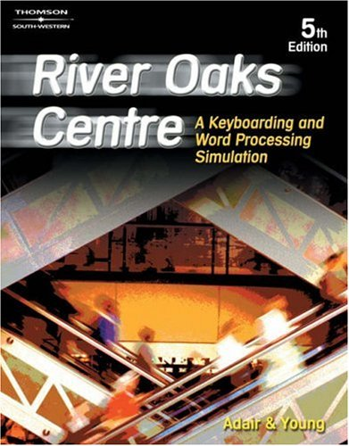 River Oaks Centre A Keyboarding and Word Processing Simulation 5th 2003 (Revised) 9780538434492 Front Cover