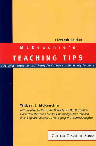 Teaching Tips Strategies, Research and Theory for College and University Teachers 11th 2002 edition cover