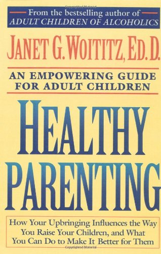 Healthy Parenting A Guide to Creating A Healthy Family for Adult Children  1992 edition cover
