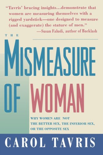 Mismeasure of Women Why Women Are Not the Better Sex, the Inferior Sex, or the Opposite Sex  1993 (Reprint) edition cover