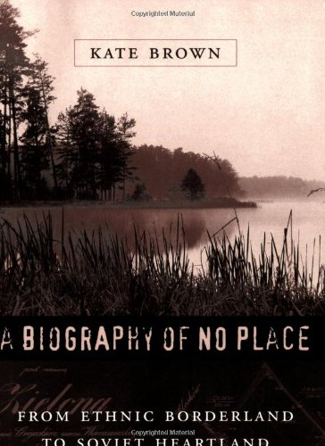 Biography of No Place From Ethnic Borderland to Soviet Heartland  2004 edition cover