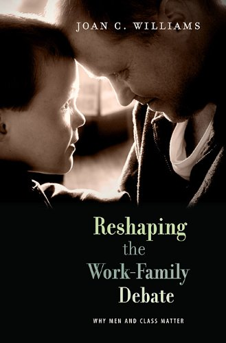 Reshaping the Work-Family Debate Why Men and Class Matter  2010 edition cover