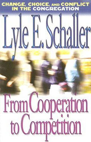 From Cooperation to Competition Change, Choice, and Conflict in the Congregation  2006 edition cover