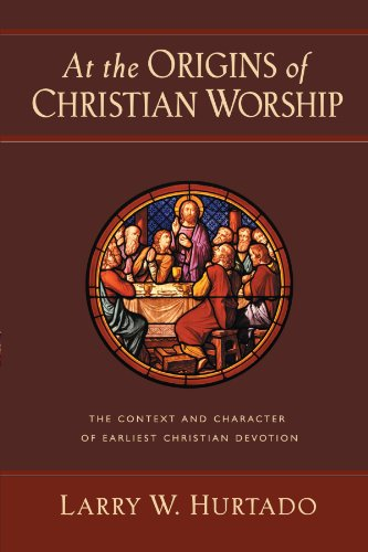 At the Origins of Christian Worship The Context and Character of Earliest Christian Devotion  2000 edition cover