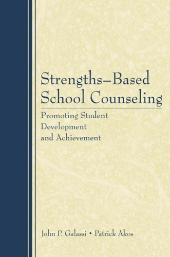 Strengths-Based School Counseling Promoting Student Development and Achievement  2007 edition cover