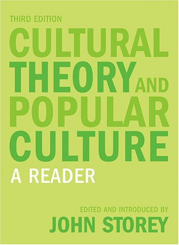 Cultural Theory and Popular Culture A Reader 3rd 2006 edition cover