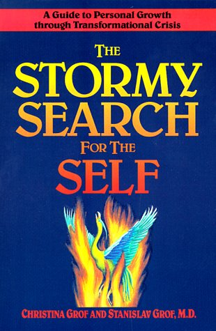 Stormy Search for the Self A Guide to Personal Growth Through Transformational Crisis  1990 edition cover
