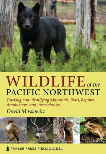 Wildlife of the Pacific Northwest Tracking and Identifying Mammals, Birds, Reptiles, Amphibians, and Invertebrates  2010 edition cover