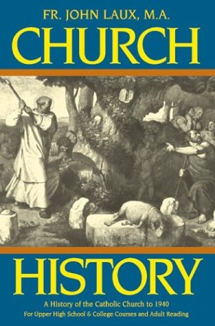 Church History A Complete History of the Catholic Church to the Present Day - for High School, College and Adult Reading Reprint edition cover